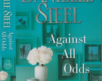Against All Odds by Danielle Steel (Hardcover:  Contemporary Fiction) 2017