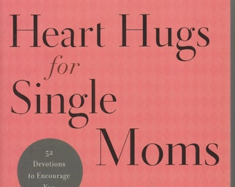 Heart Hugs for Single Moms (52 Devotions to Encourage You) by Sandra P. Aldrich (Softcover: Spiritual, Self-Help, Mothers )  2015