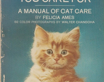 The Cat You Care For - A Manual of Cat Care (1968 From Friskies Pet Foods) (Paperback: Pets)