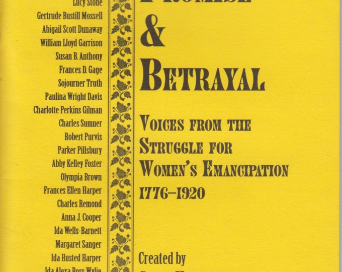 Promise & Betrayal Voices from the Struggle For Women's Emancipation 1776-1920 (Dramatic Reading)