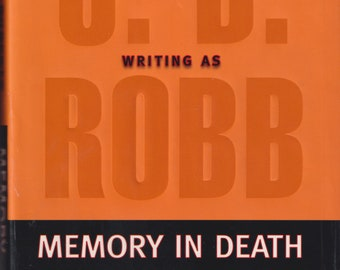 Memory in Death by Nora Roberts Writing as J D Robb  (Hardcover: Suspense, Futuristic Science Fiction)