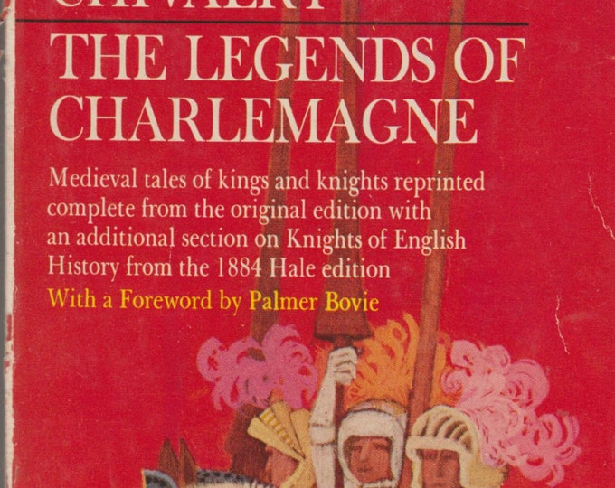 Bulfinch's Mythology:The Age of Chivalry/The Legends of Charlemagne 1962 (nonfiction)