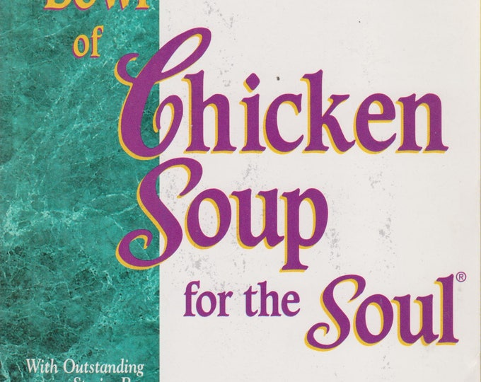A 6th Bowl of Chicken Soup for the Soul: More Stories to Open the Heart And Rekindle The Spirit (Softcover, Inspirational) 1999