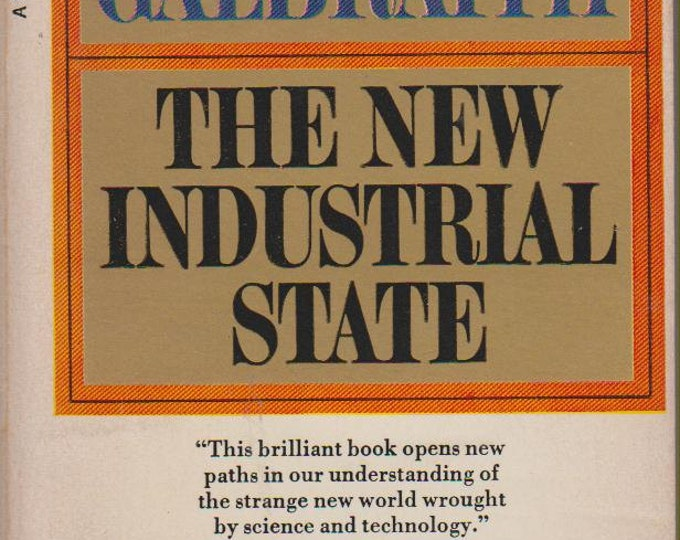 The New Industrial State by John Kenneth Galbraith (nonfiction)