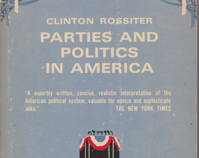 Parties and Politics in America (1971 Paperback)