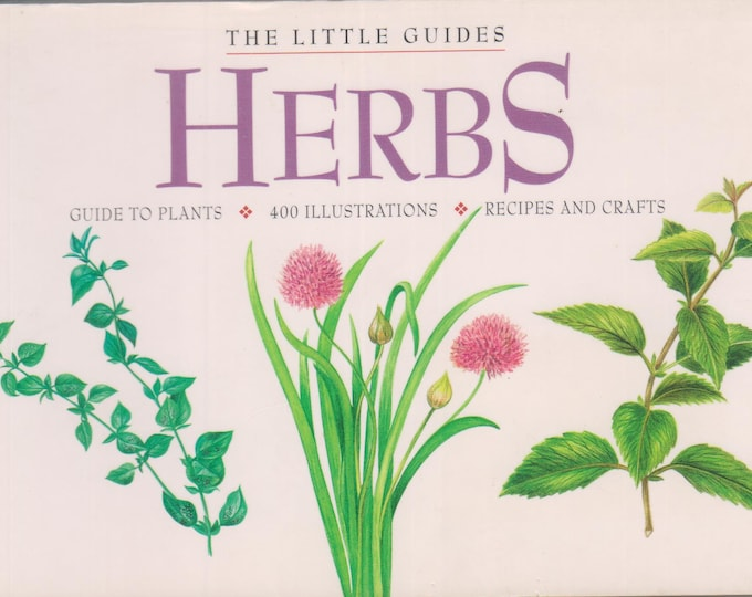Herbs - Guide to Plants, 400 Illustrations, Recipes and Crafts (Softcover, Herbs, Crafts, Cookbook) 2000