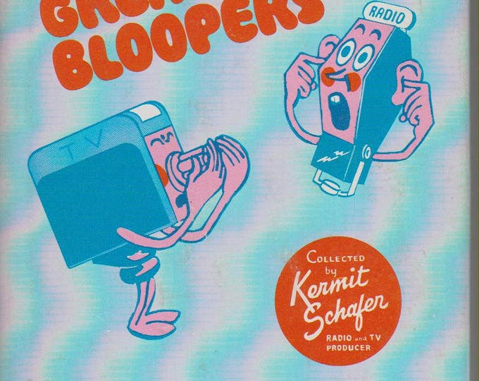 All Time Great Bloopers (Uncensored) Collected by Kermit Schafer (Hardcover: Television,  Humor) 1973