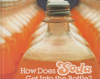 How Does Soda Get into the Bottle? by Oz Charles (Hardcover: Nonfiction, Children's) 1988