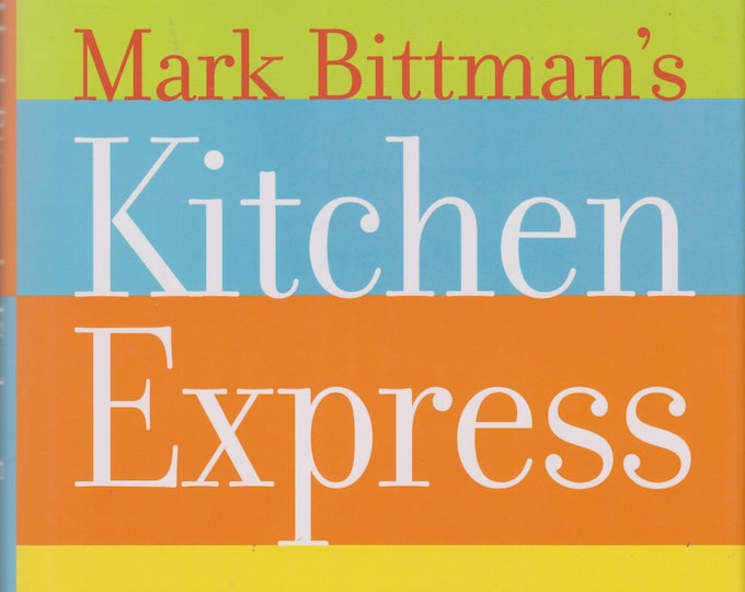 Mark Bittman's Kitchen Express - 404 inspired seasonal dishes you can make in 20 minutes or less  (Hardcover: Cookbook) 2009