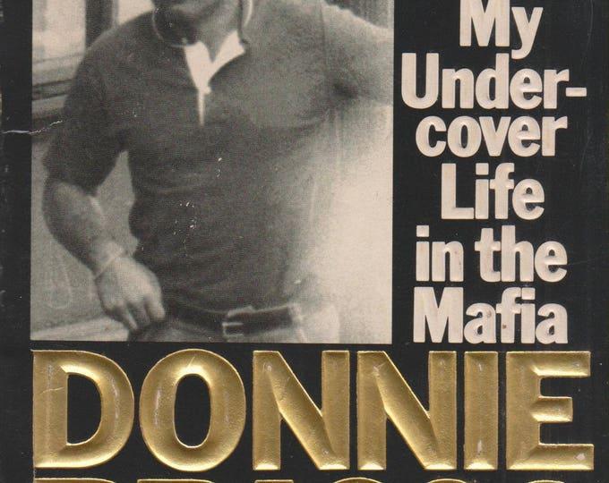 Donnie Brasco a True Story by FBI Agent Joseph D Pistone (Paperback: Nonfiction, True Crime) 1989