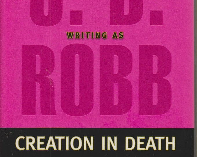 Creation in Death by Nora Roberts Writing as J D Robb  (Hardcover: Suspense, Futuristic, Romance)