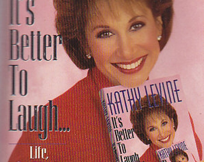 It's Better To Laugh by Kathy Levine (Paperback:  Nonfiction, Humor) 1996