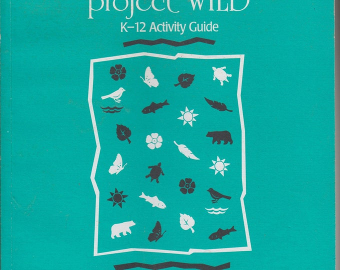Project Wild K-12 Activity Guide (Softcover: Educational, Nature)  1995