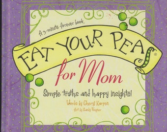 Eat Your Peas for Mom - A 3-Minute Forever Book  (Hardcover: Mothers) 2011