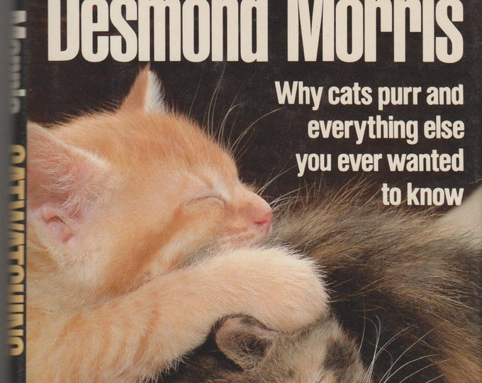 Catwatching Why cats purr and everything else you ever wanted to know (Hardcover: Pets)