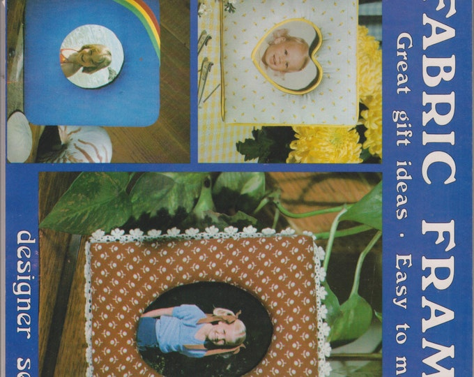 Fabric Frames  Great Gift Ideas - Easy to Make (GP-455) (Booklet:Crafts) 1980s