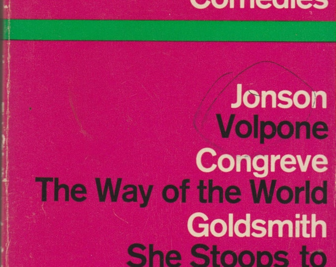 Penguin Plays four English Comedies: Volpone;  They Way of the World; She Stoops to Conquer; The School For Scandal