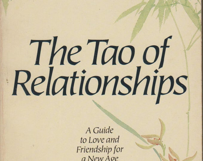 The Tao of Relationships - A Guide to Love and Friendship for a New Age by Ray Grigg  (Paperback: Self Help; Relationships) 1989