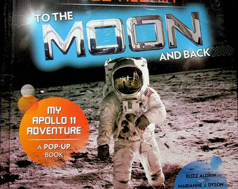 Buzz Aldrin To the Moon and Back - My Apollo 11 Adventure  (Hardcover: Children's, Pop-Up Book)