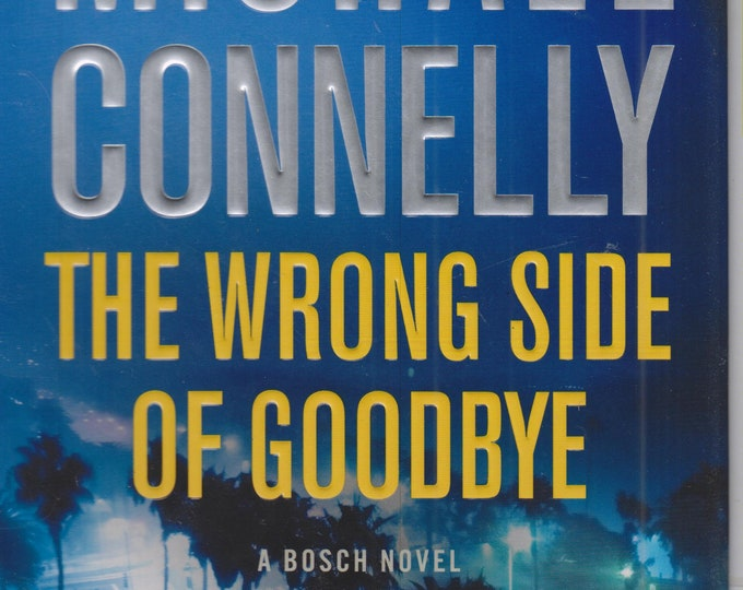 The Wrong Side of Goodbye by Michael Connelly (A Bosch Novel)  (Hardcover: Thriller) 2016