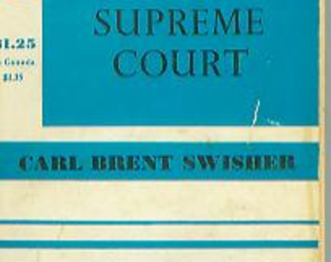 Historic Decisions of the Supreme Court by Carl Brent Swisher 1958 (nonfiction)