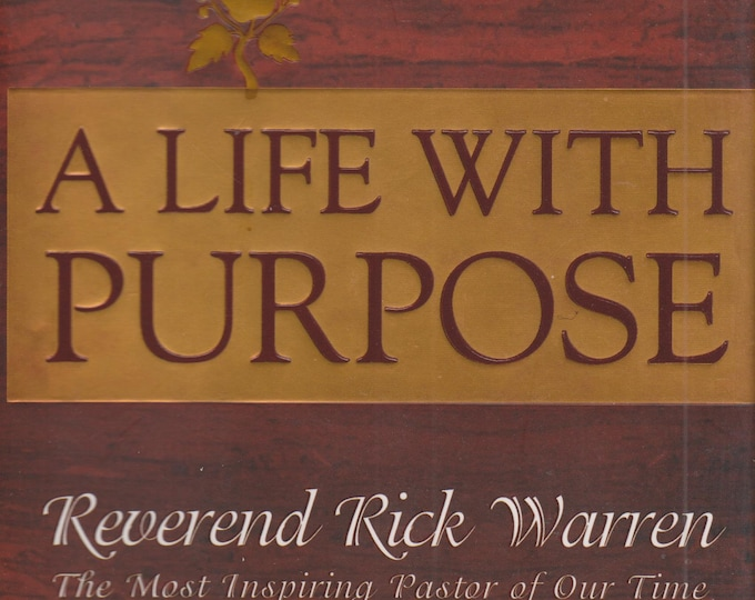A Life With Purpose (Hardcover: Inspirational, Christian )  2005