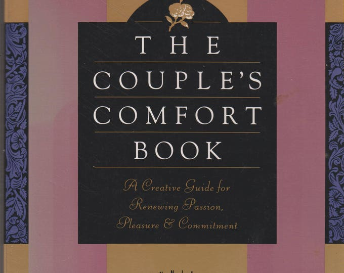 The Couple's Comfort Book: A Creative Guide for Renewing Passion, Pleasure, and Commitment 4 (Softcover, Self-Help, Relationships)  1994