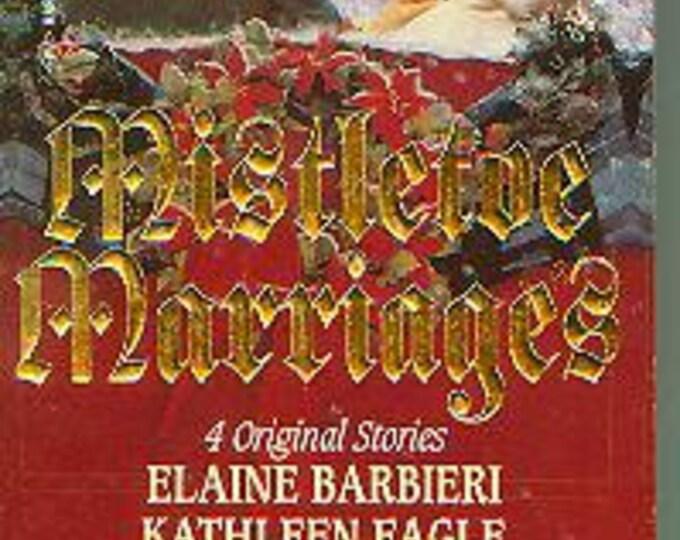 Mistletoe Marriages by Elaine Barbieri, Kathleen Eagle, Margaret  Moore Patricia Gardner Evans (Paperback, Romance) 1994