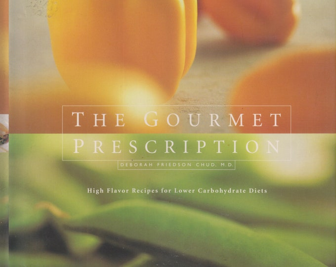 The Gourmet Prescription: High Flavor Recipes for Lower Carbohydrate Diets (Hardcover, Cooking, Healthy Cooking)  1999