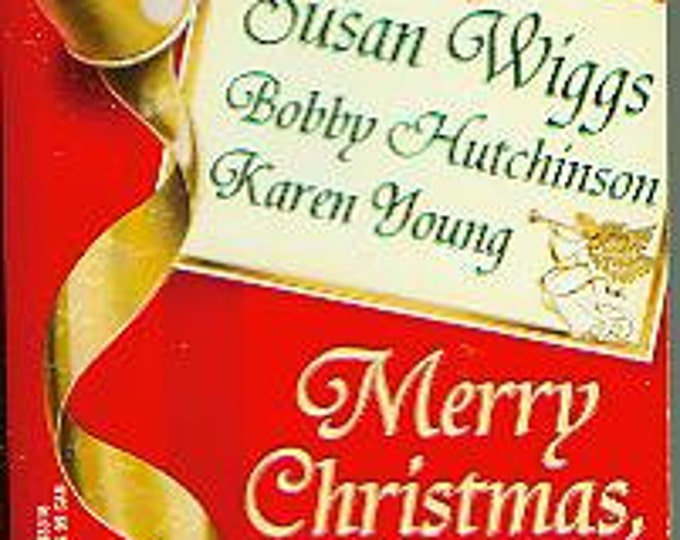 Merry Christmas,Baby! by Susan Wiggs, Bobby Hutchinson, Karen Young (Paperback: Romance)