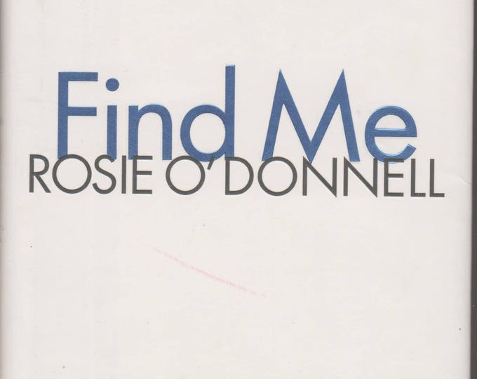 Find Me By Rosie O'Donnell (Hardcover: Biography, Celebrities)