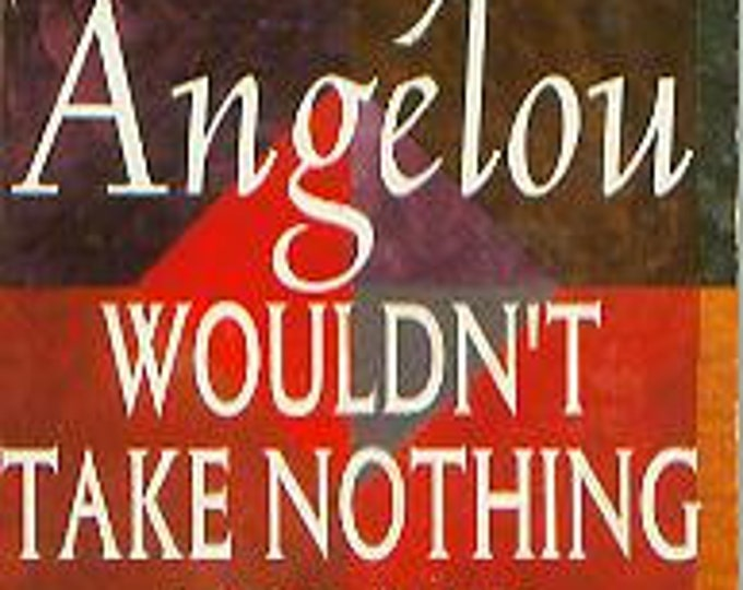 Wouldn't Take Nothing for My Journey Now by Maya Angelou (Paperback: Nonfiction) 1994