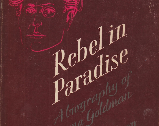 Rebel in Paradise A Biography of Emma Goldman by Richard Drinnon  (Softcover: Biography, Nonfiction) 1982