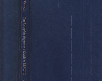 The Complete Beginner's Guide to Magic (hardcover, Magic, Hobbies)  1977 First Edition