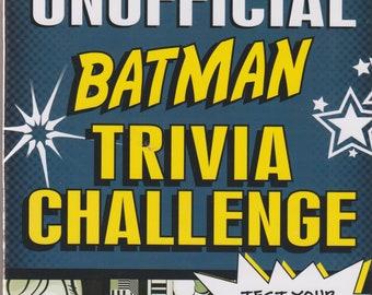 The Unofficial Batman Trivia Challenge (Paperback: Comics, Movies, Trivia)