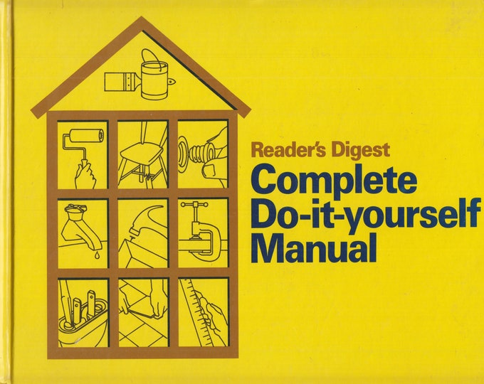 Reader's Digest Complete Do-It-Yourself Manual  (Hardcover: Home Improvement, Home Decor, DIY)