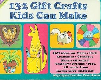 132 Gift Crafts Kids Can Make (Staplebound: Crafts; Kids Crafts; Recycling) 1980s