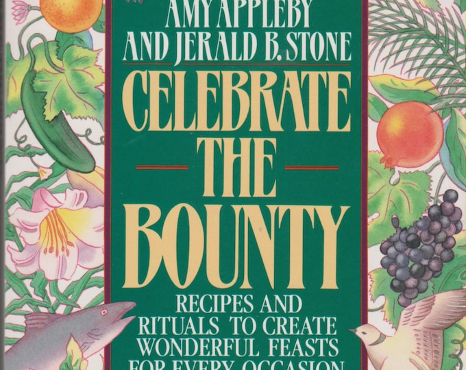 Celebrate the Bounty - Recipes and Rituals to Create Wonderful Feasts  (Softcover: Cooking, Epiphany,  Religion) 1990