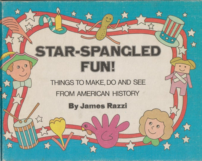 Star-Spangled Fun!  Things to Make, Do, and See from American History by Jim Razzi  (Hardcover: Children, Educational, Crafts) 1976