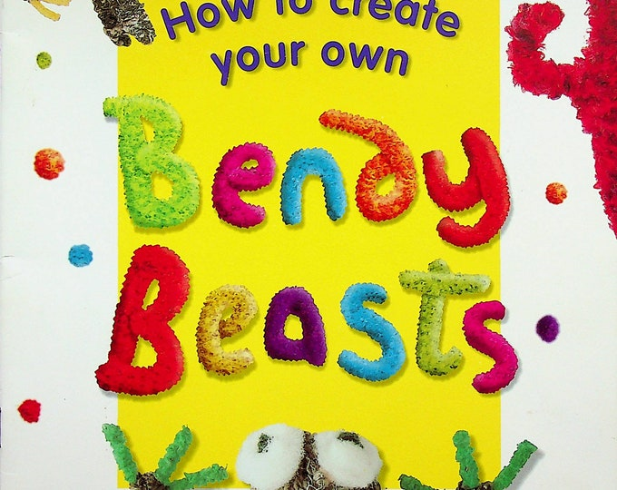 How to Create Your Own Bendy Beasts (Pipecleaner DIY Crafts)  (Staple-bound:Children's Craft, Instructions)  1998