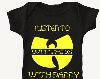 99bf73869 I Listen to WU-TANG with my daddy, wu tang clan baby appeal, Wu Tang Clan  Clothing, Wu Tang Music, Wu Tang Sons, Wu Tang Gift, Wu Tang Baby