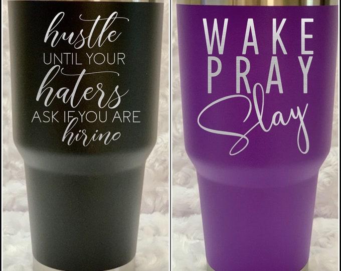 Wake pray slay, hustle, hiring, tumbler, flask, coffee