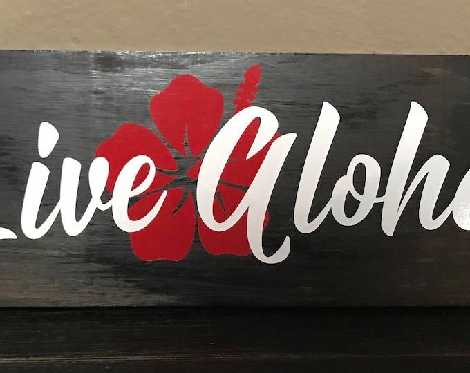 Aloha wood sign, live Aloha, Hawaiian Wood sign, wood sign, personalized wood sign