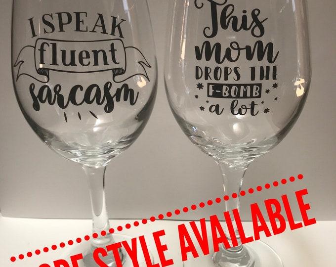 Wine glass, funny wine glass, sarcasm, mom, rude wine glasses