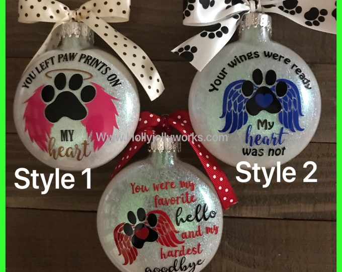 pet Loss, Dog ornaments, pet memory,wings were ready, paw prints on my heart ,glass ornament, personalized ornament