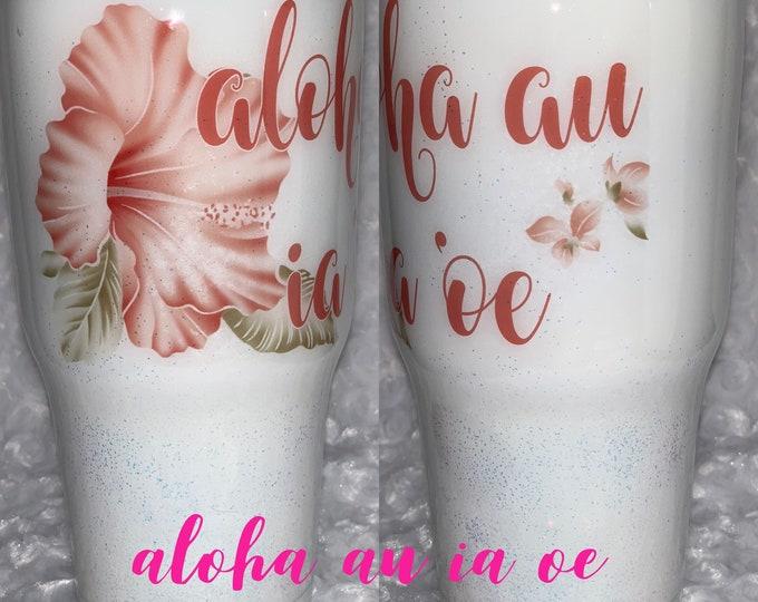 Aloha Au Is 'oe, Hawaiian, Hawaii, Aloha, love, Stainless tumbler, glitter Tumbler, coffee, Glitter