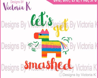 Let's get smashed svg, Cinco De Mayo, Pinata svg, Clipart, SVG, DXF, PNG Files, Cricut Design Space, Vinyl Cut Files