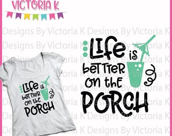 Life is better on the porch, Summer, Vacation, Tshirt SVG, PNG, EPS Files, Cricut Design Space, Vinyl cut Files