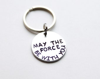 """May The Force Be With You Hand Stamped 1"""" Aluminum Keychain with optional charm in the color of your choice, many colors available"""
