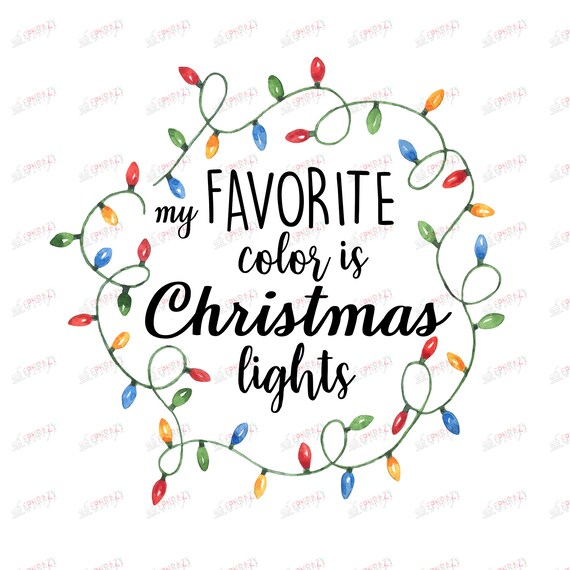 My Favorite Color Is Christmas Lights Christmas Lights Etsy